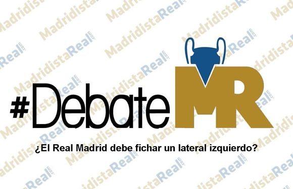 #DebateMR | ¿El Real Madrid debe fichar un lateral izquierdo?